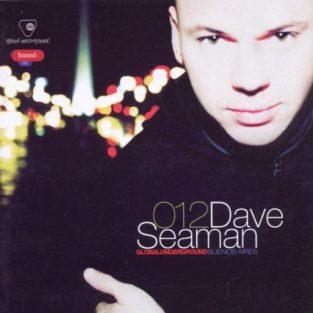 Dave Seaman - Buenos Aires, Global Underground GU012